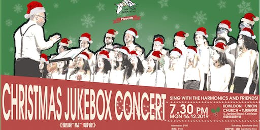 Christmas Jukebox Concert - The Harmonics HK and Friends