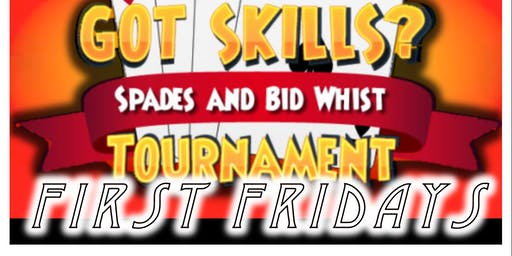 FIRST FRIDAYS - Spades & Bid Tournament
