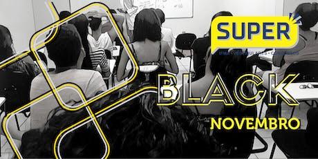 BLACK FRIDAY SUPER ingressos