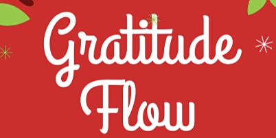 2nd Annual Gratitude Flow