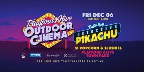 Playford Alive Outdoor Cinema - Detective Pickachu tickets