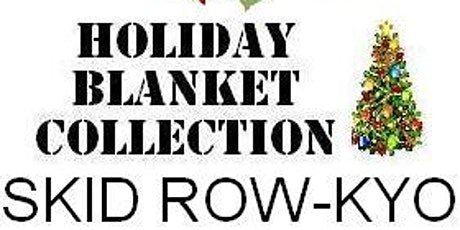 Holiday Blanket Collection SKID ROW-KYO in Little Tokyo DTLA tickets
