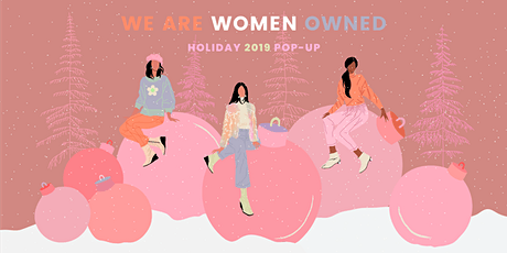 We Are Women Owned NYC Holiday 2019 Pop-Up tickets