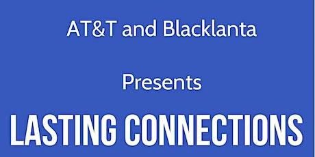AT&T x Blacklanta Presents: Lasting Connections. A Small Business Mixer tickets
