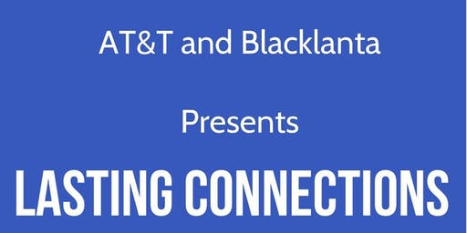 AT&T x Blacklanta Presents: Lasting Connections. A Small Business Mixer