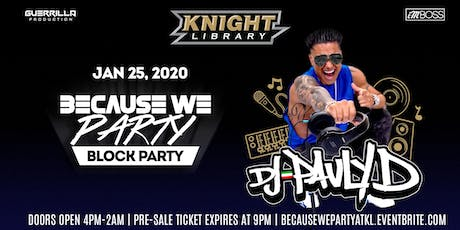 Knight Library's 1st BECAUSE WE PARTY Block Party  tickets