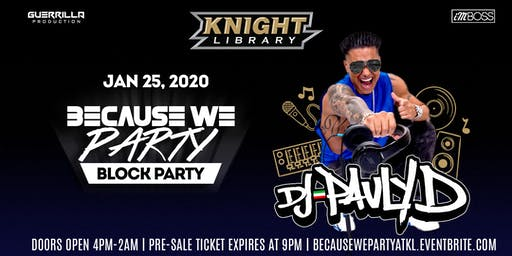 Knight Library's 1st BECAUSE WE PARTY Block Party Presents: DJ PAULY D!!!
