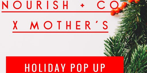 Nourish + Co    X     Mother's Holiday Pop Up