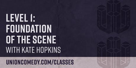 Level 1: Foundation of The Scene with Kate Hopkins tickets