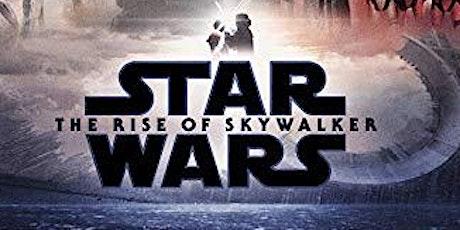 STAR WARS: THE RISE OF SKYWALKER (EARLY SCREENING) tickets