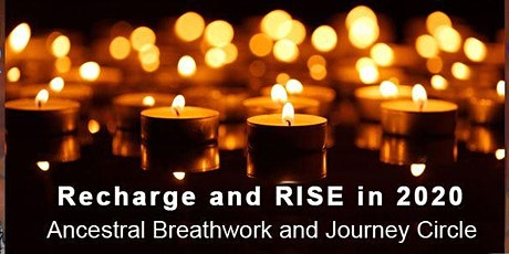 Recharge and RISE in 2020:  New Year Breathwork and Ancestral Journey Circle  tickets