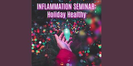 Avoiding Holiday Inflammation tickets
