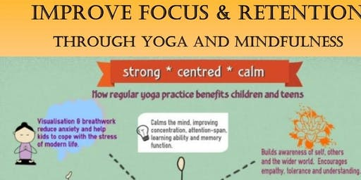 Improve Focus and Retention : through Yoga and Mindfulness