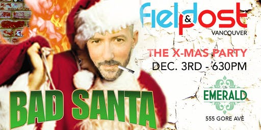 Field & Post Vancouver: Bad Santa Christmas Party