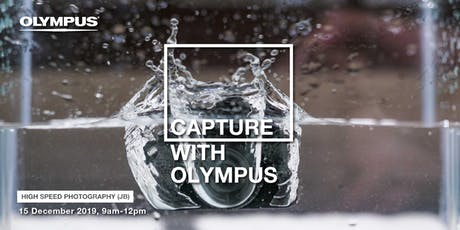 CAPTURE WITH OLYMPUS - HIGH SPEED PHOTOGRAPHY (JB) tickets