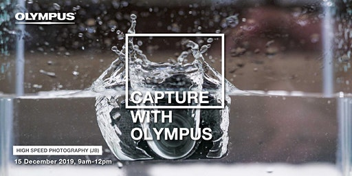 CAPTURE WITH OLYMPUS - HIGH SPEED PHOTOGRAPHY (JB)