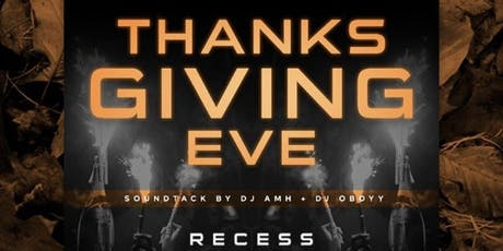FREE ADMISSION UNTIL MIDNIGHT THANKSGIVING EVE AT RECESS LOUNGE tickets