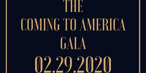 THE COMING TO AMERICA GALA