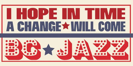 BC Jazz Presents: I Hope In Time A Change Will Come