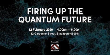 Firing Up the Quantum Future tickets