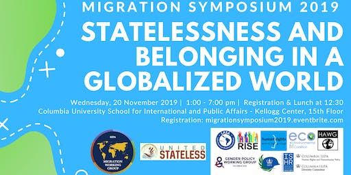 2019 Migration Symposium - Statelessness & Belonging in a Globalized World
