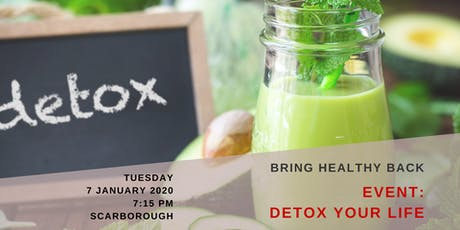 DETOX YOUR LIFE by Bring Healthy Back tickets