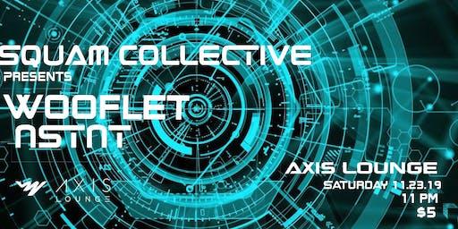 Squam Collective Presents: Wooflet // NSTNT