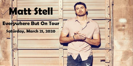 Matt Stell - Everywhere But On Tour tickets