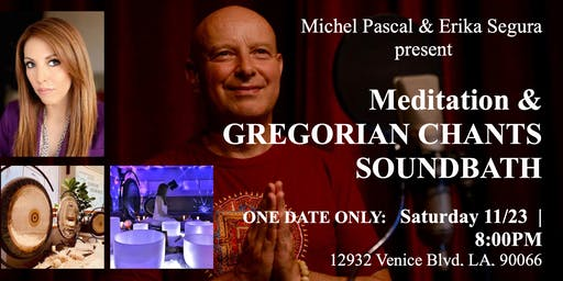 Gregorian Chants SoundBath with Michel Pascal & Erika A. Segura