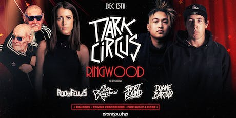 Dark Circus • Ringwood • Dec 13th tickets