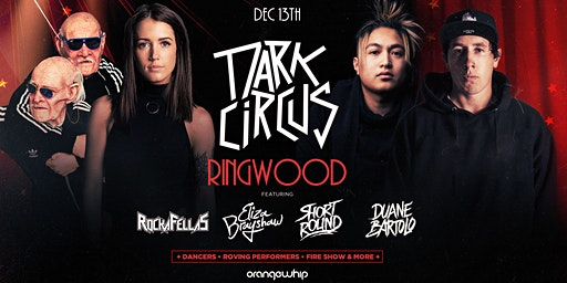 Dark Circus • Ringwood • Dec 13th