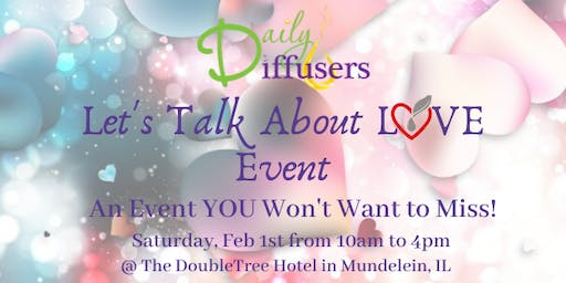 """Daily Diffusers """"Let's Talk About Love!"""" Event"""