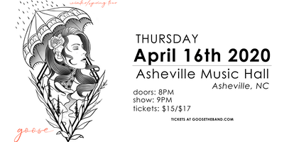 Goose | Asheville Music Hall - [SOLD OUT!]
