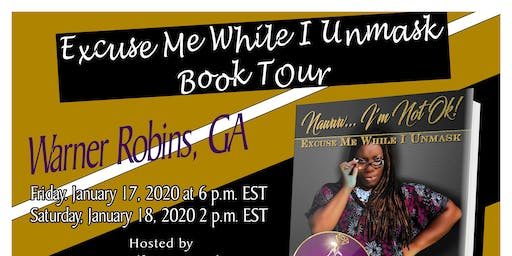 Excuse Me While I Unmask - Warner Robins, GA