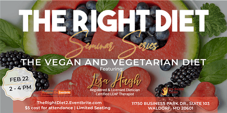 """""""THE RIGHT DIET"""" SERIES : THE VEGAN AND VEGETARIAN DIET tickets"""