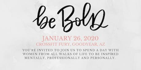 Be Bold tickets