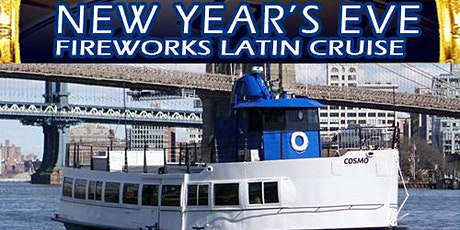 New Year's Eve Fireworks Latin Cruise (Cosmo) tickets