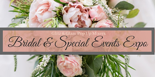 Glitz and Glam Presents The Bridal & Special Events Expo