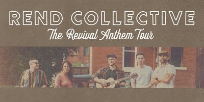 Rend Collective - The Revival Anthem Tour
