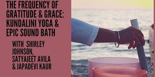 The Frequency of Grace & Gratitude: Kundalini Yoga + Sound Bath