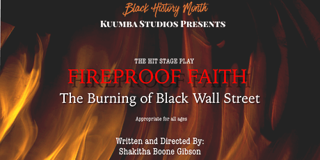 Stage Play -  Fireproof Faith: The Burning of Black Wall Street tickets