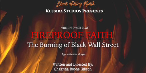 Stage Play -  Fireproof Faith: The Burning of Black Wall Street