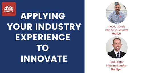 Applying your industry experience to innovate with RedEye