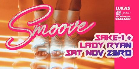 Smoove w/DJs Sake-1 + Lady Ryan tickets