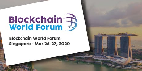 Blockchain World Forum 2020 - Singapore tickets