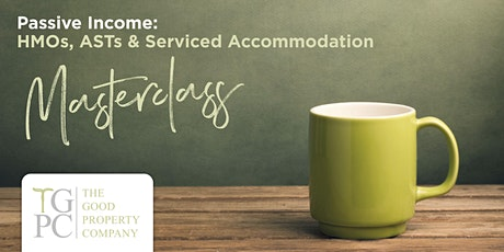 Passive Income: (ok, almost!)  HMOs,ASTs & Serviced Accommodation Education tickets