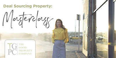 Deal Sourcing Property Masterclass