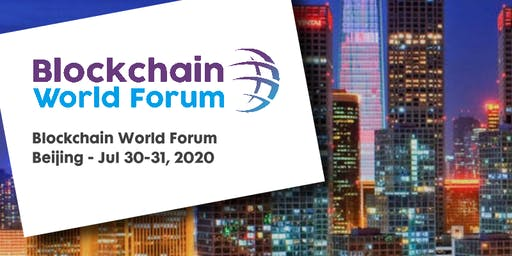 Blockchain World Forum 2020 - Beijing