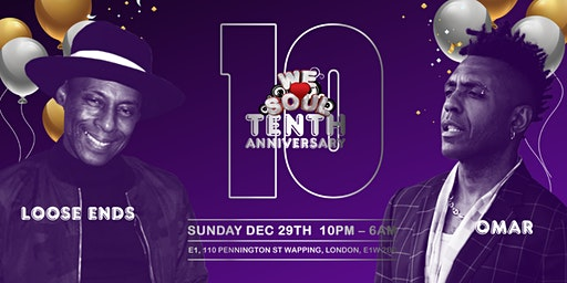 We Love Soul 10th Anniversary Featuring  Omar & Loose Ends