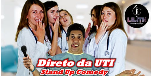 DIRETO DA UTI - Stand Up no Lilith Comedy Club
